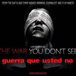 DOCUMENTAL: LA GUERRA QUE USTED NO VE